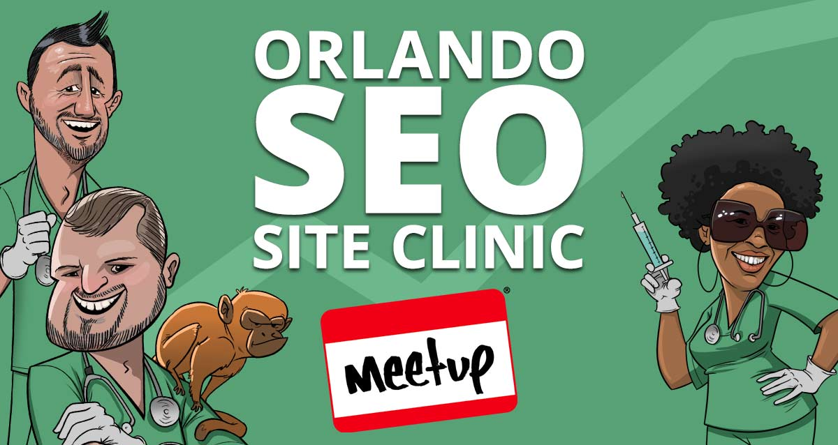 ORLANDO SEO SITE CLINIC - Orlando's #1 SEO Meetup Group.